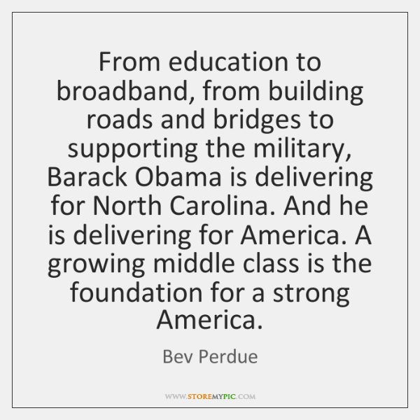 From education to broadband, from building roads and bridges to supporting the ...