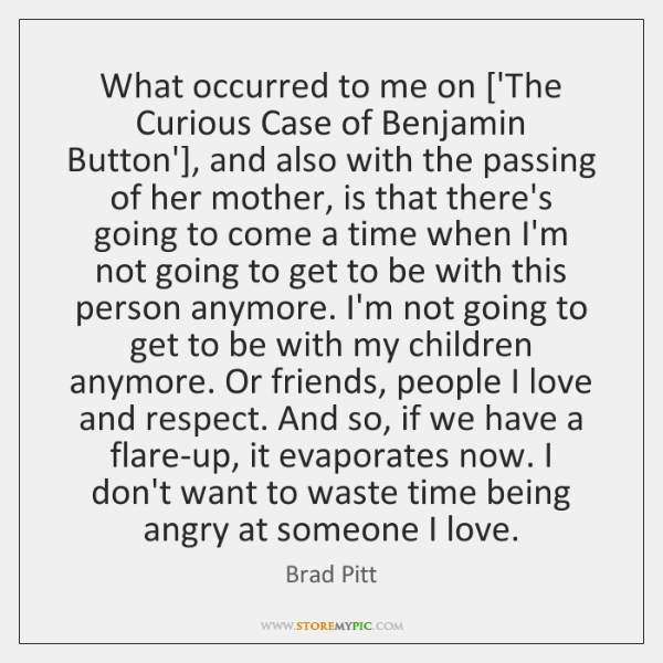 What occurred to me on ['The Curious Case of Benjamin Button'], and ...