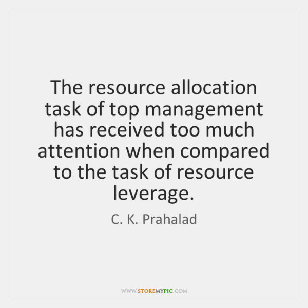 The resource allocation task of top management has received too much attention ...