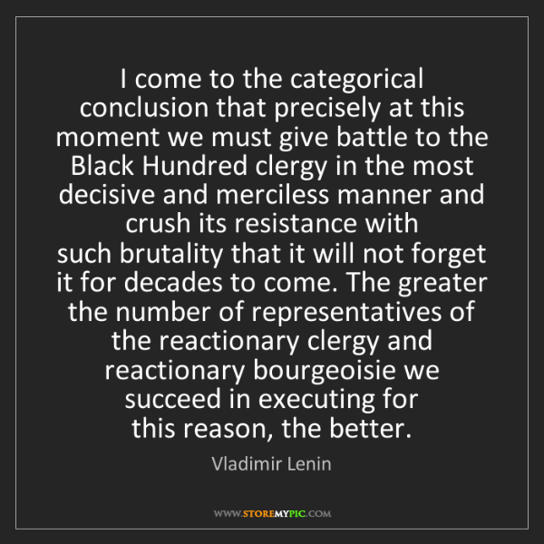 Vladimir Lenin: I come to the categorical conclusion that precisely at...