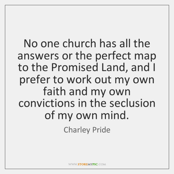 No one church has all the answers or the perfect map to ...
