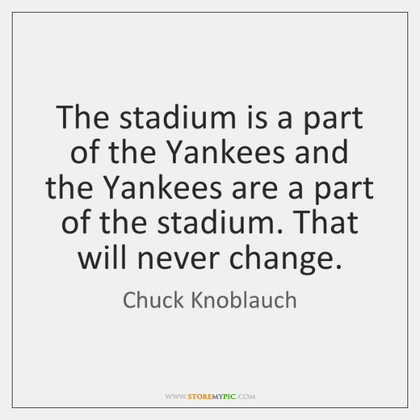 The stadium is a part of the Yankees and the Yankees are ...