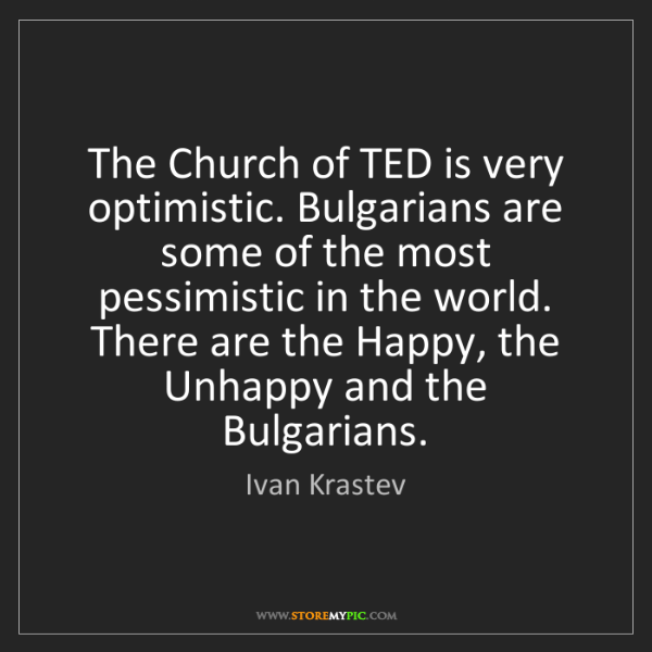 Ivan Krastev: The Church of TED is very optimistic. Bulgarians are...
