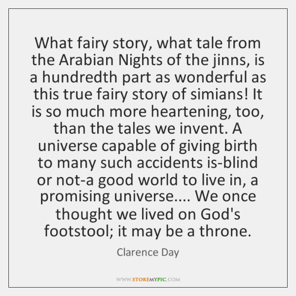 What fairy story, what tale from the Arabian Nights of the jinns, ...