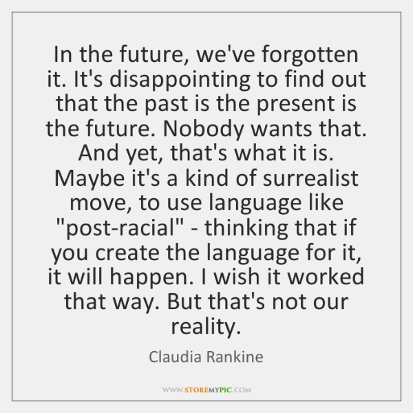 In the future, we've forgotten it. It's disappointing to find out that ...