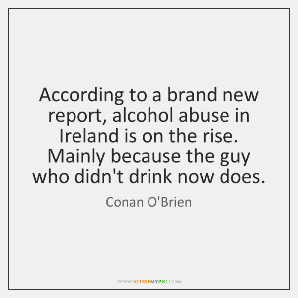 According to a brand new report, alcohol abuse in Ireland is on ...