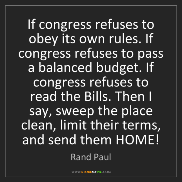 Rand Paul: If congress refuses to obey its own rules. If congress...