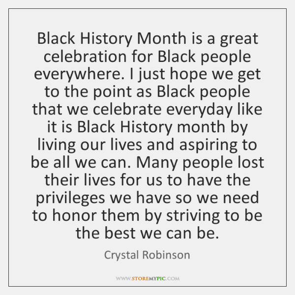 Black History Month is a great celebration for Black people everywhere. I ...