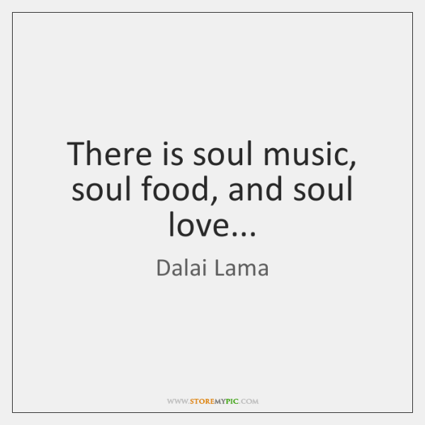 There Is Soul Music Soul Food And Soul Love Storemypic