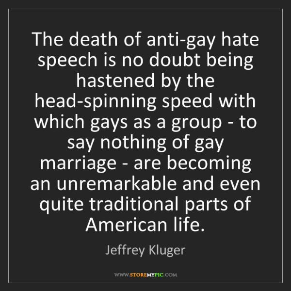 Jeffrey Kluger: The death of anti-gay hate speech is no doubt being hastened...