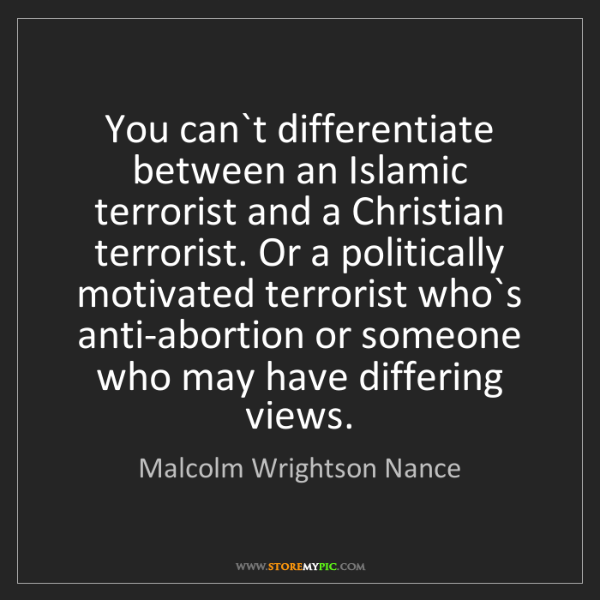 Malcolm Wrightson Nance: You can`t differentiate between an Islamic terrorist...