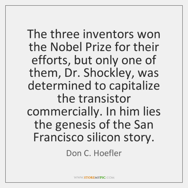 The three inventors won the Nobel Prize for their efforts, but only ...