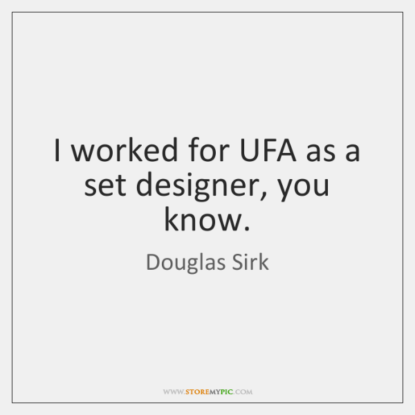 I worked for UFA as a set designer, you know.