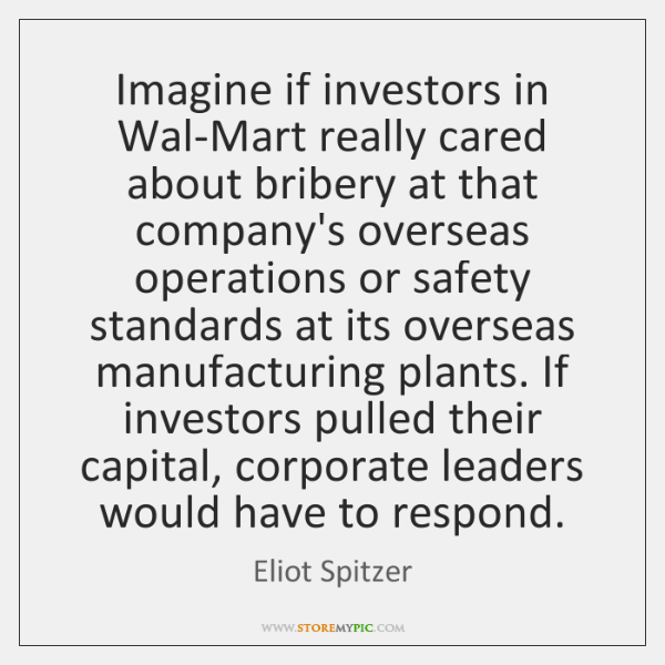 Imagine if investors in Wal-Mart really cared about bribery at that company's ...