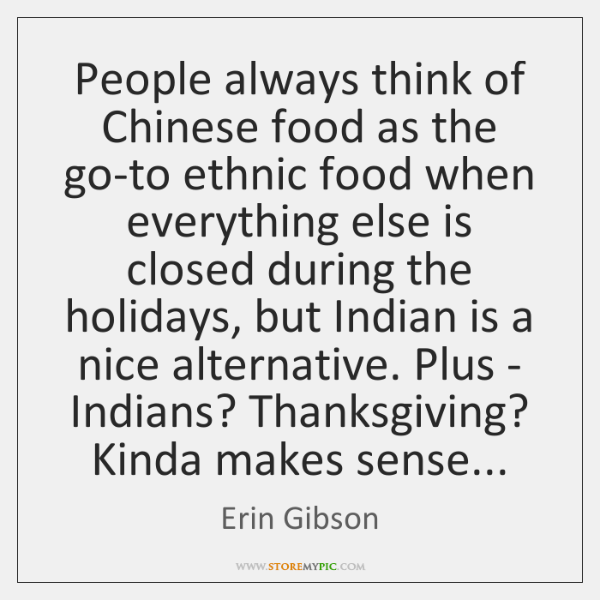 People always think of Chinese food as the go-to ethnic food when ...