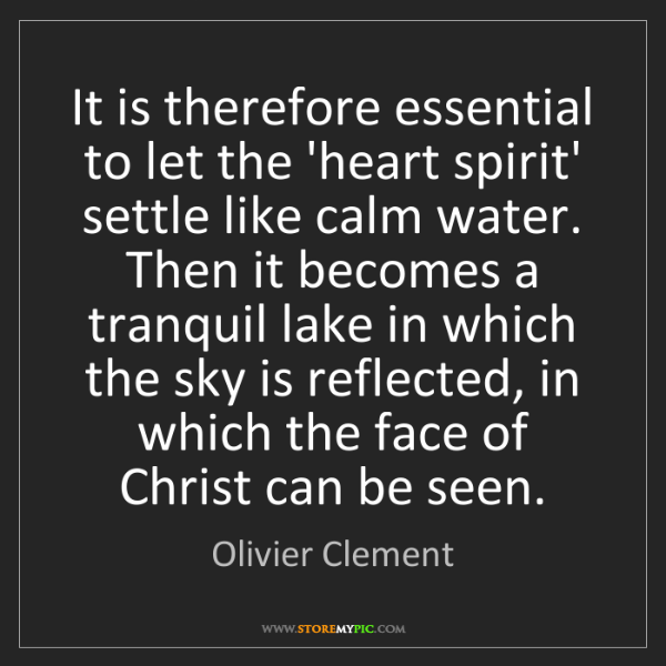 Olivier Clement: It is therefore essential to let the 'heart spirit' settle...