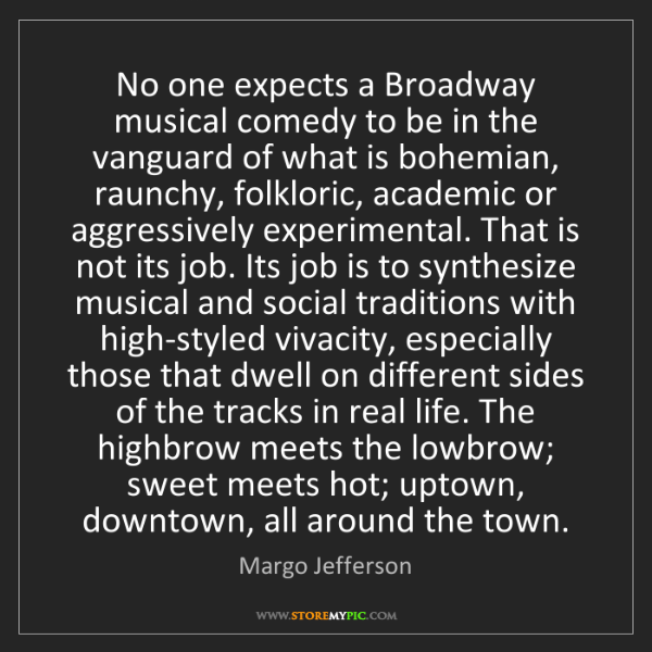 Margo Jefferson: No one expects a Broadway musical comedy to be in the...
