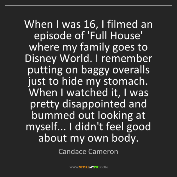 Candace Cameron: When I was 16, I filmed an episode of 'Full House' where...