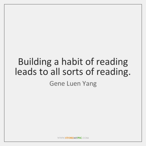 Building a habit of reading leads to all sorts of reading.