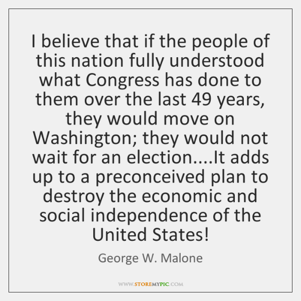 I believe that if the people of this nation fully understood what ...
