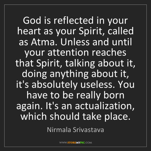 Nirmala Srivastava: God is reflected in your heart as your Spirit, called...