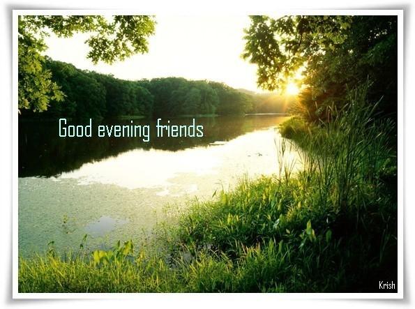 Good evening friends 3