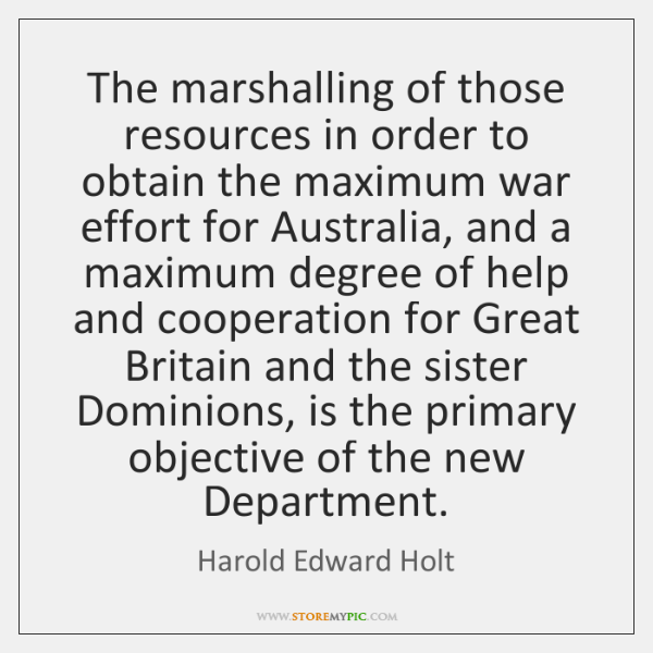 The marshalling of those resources in order to obtain the maximum war ...