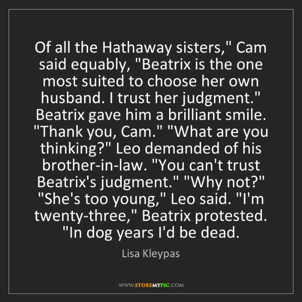 """Lisa Kleypas: Of all the Hathaway sisters,"""" Cam said equably, """"Beatrix..."""