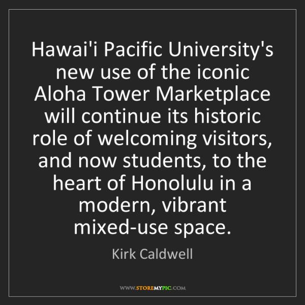 Kirk Caldwell: Hawai'i Pacific University's new use of the iconic Aloha...