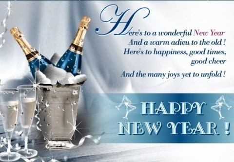 Heres to a wonderful new year and a warm adieu to the old happy new year