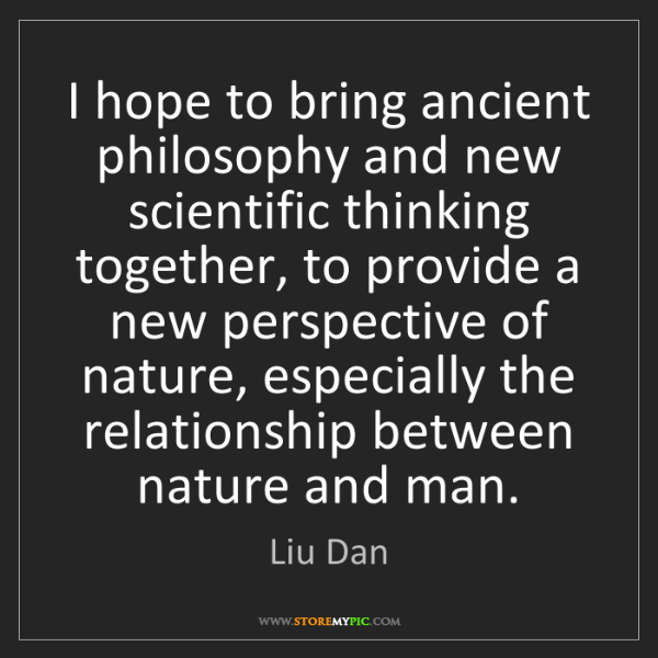 Liu Dan: I hope to bring ancient philosophy and new scientific...