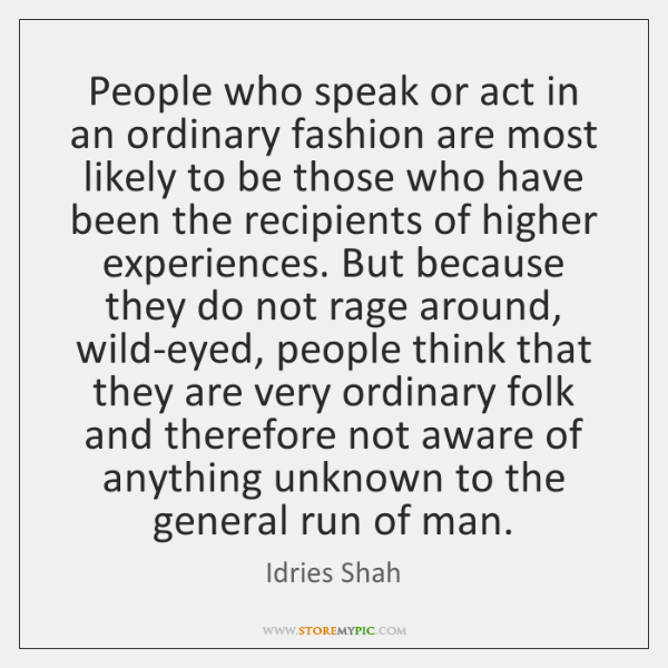 People who speak or act in an ordinary fashion are most likely ...