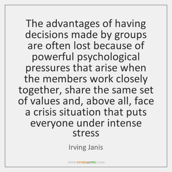 The advantages of having decisions made by groups are often lost because ...