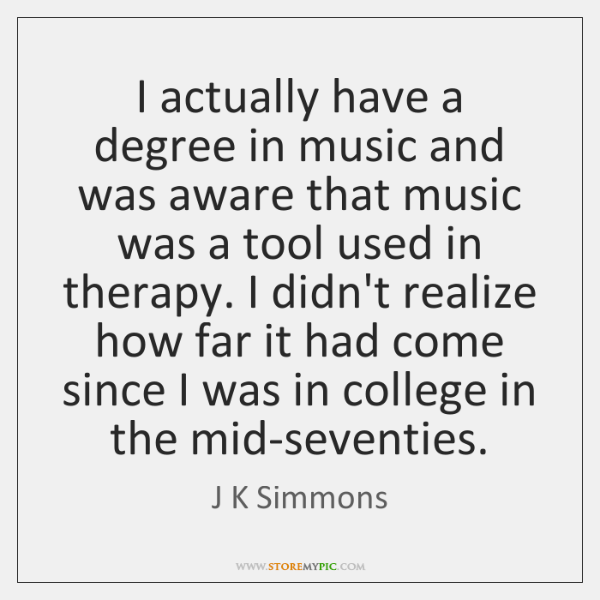 I actually have a degree in music and was aware that music ...