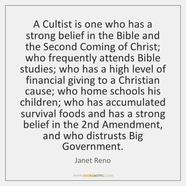 A Cultist is one who has a strong belief in the Bible ...