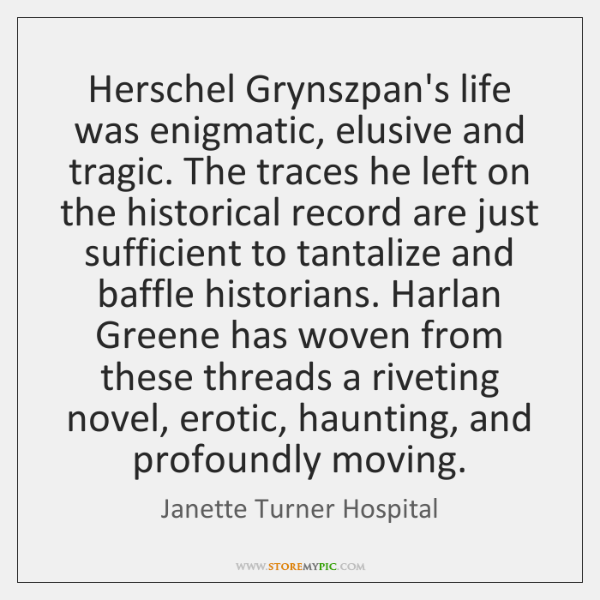 Herschel Grynszpan's life was enigmatic, elusive and tragic. The traces he left ...