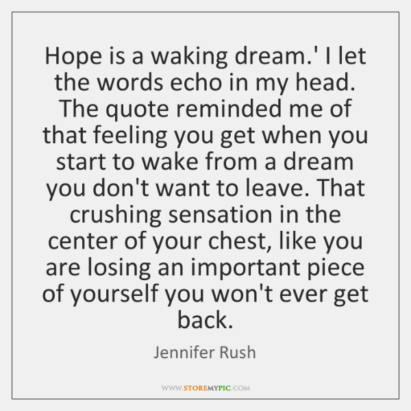 Hope is a waking dream.' I let the words echo in ...