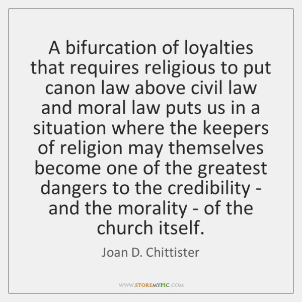 A bifurcation of loyalties that requires religious to put canon law above ...