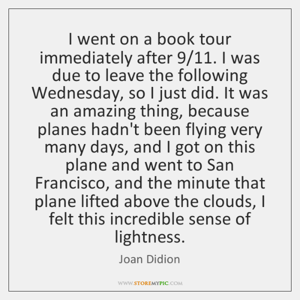 I went on a book tour immediately after 9/11. I was due to ...