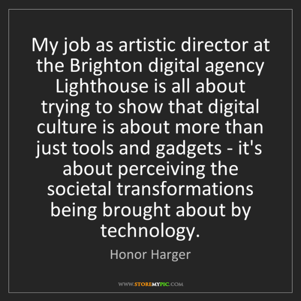 Honor Harger: My job as artistic director at the Brighton digital agency...