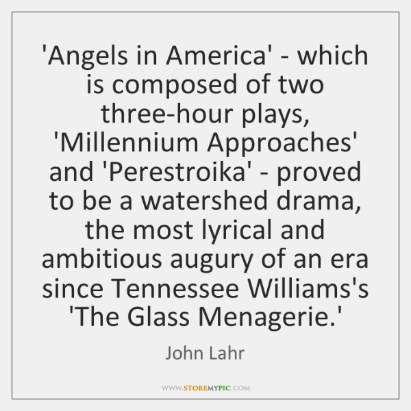 'Angels in America' - which is composed of two three-hour plays, 'Millennium ...