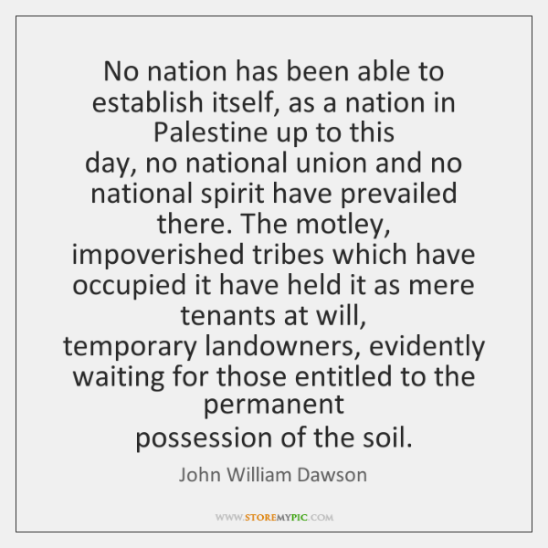 No nation has been able to establish itself, as a nation in ...
