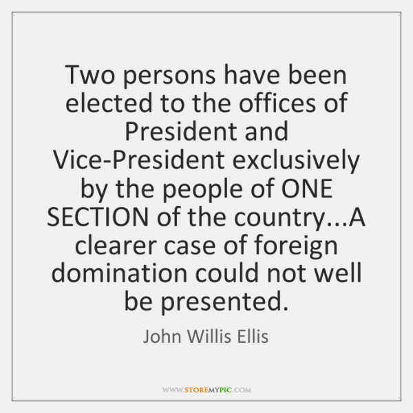 Two persons have been elected to the offices of President and Vice-President ...