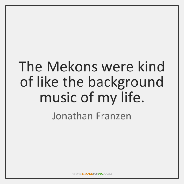 The Mekons were kind of like the background music of my life.
