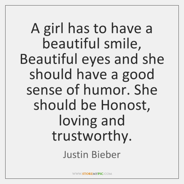 A girl has to have a beautiful smile, Beautiful eyes and she ...
