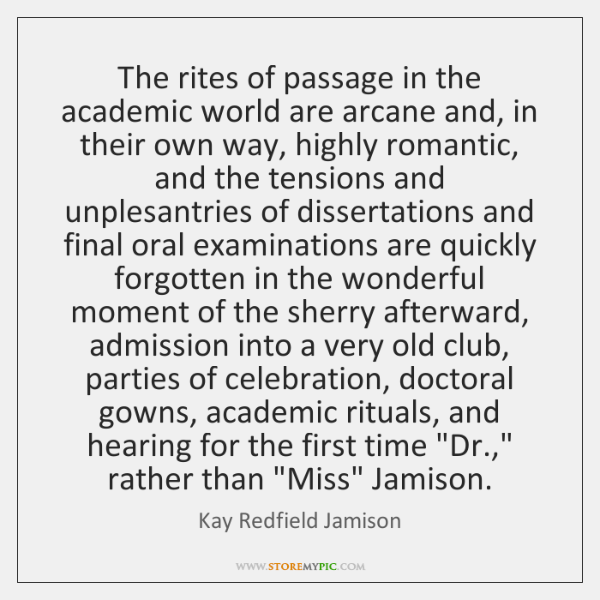 The rites of passage in the academic world are arcane and, in ...