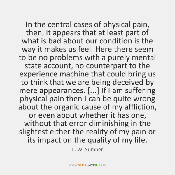 In the central cases of physical pain, then, it appears that at ...