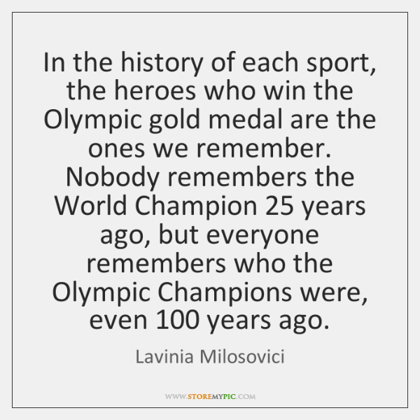 In the history of each sport, the heroes who win the Olympic ...