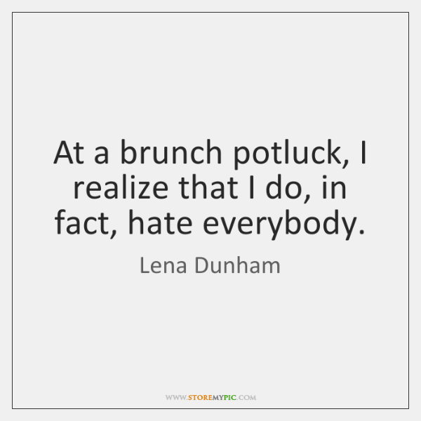 At a brunch potluck, I realize that I do, in fact, hate ...