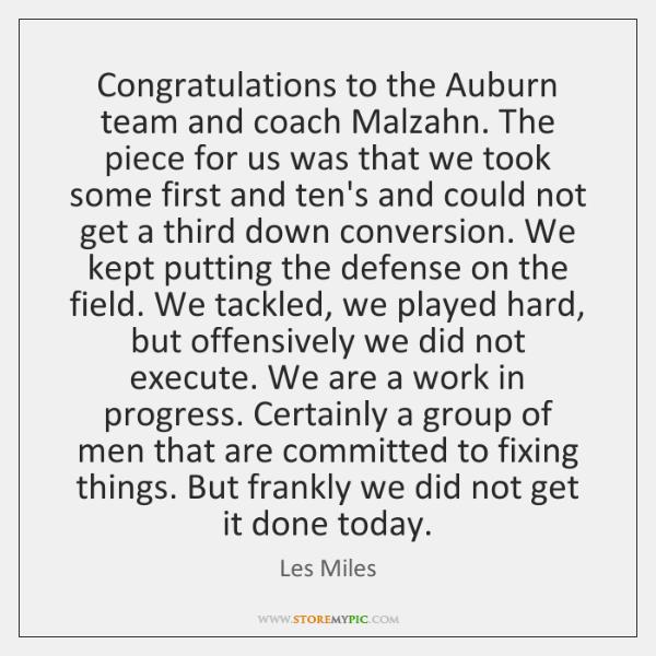 Congratulations to the Auburn team and coach Malzahn. The piece for us ...
